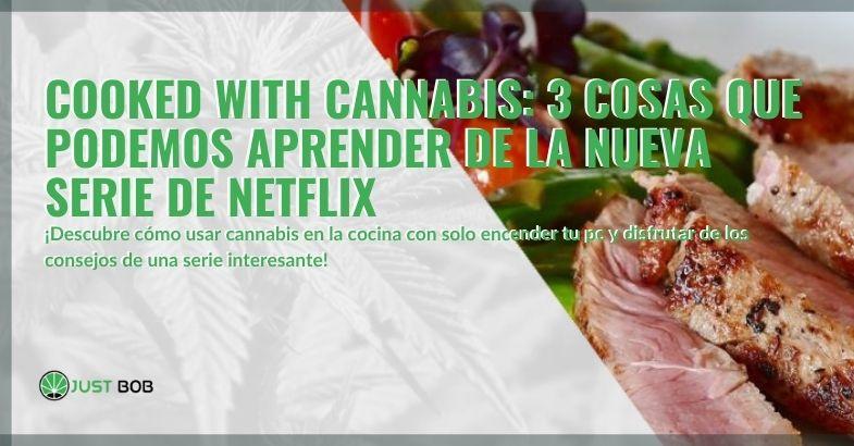 Aprende a consumir cannabis en la cocina con la nueva serie de Netflix