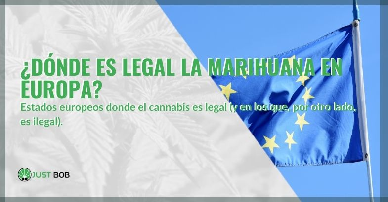 ¿Dónde es legal la marihuana en Europa y dónde no?