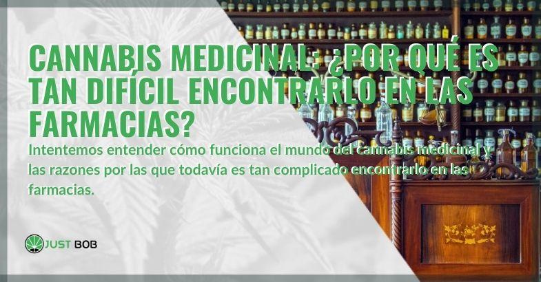 ¿Por qué es difícil encontrar cannabis medicinal en las farmacias?