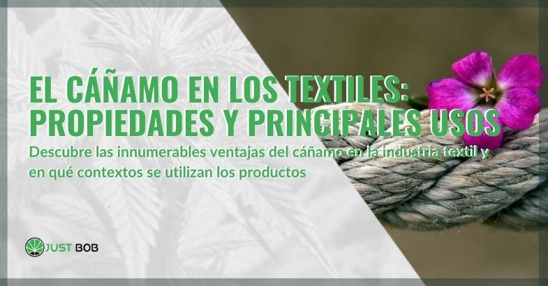 Las propiedades y usos del cáñamo en los textiles.